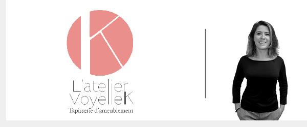 L'Atelier Voyelle K – Tapisserie d'ameublement